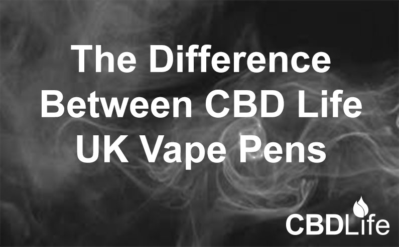 The Difference Between CBD Life UK Vape Pens
