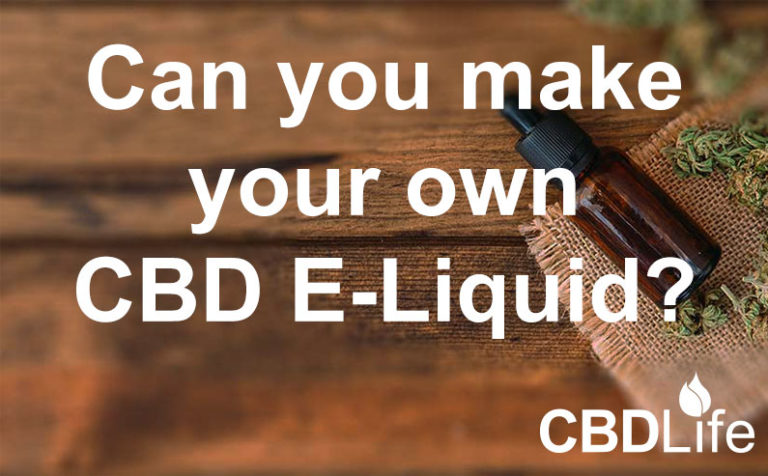 Can you make your own CBD E-liquid?