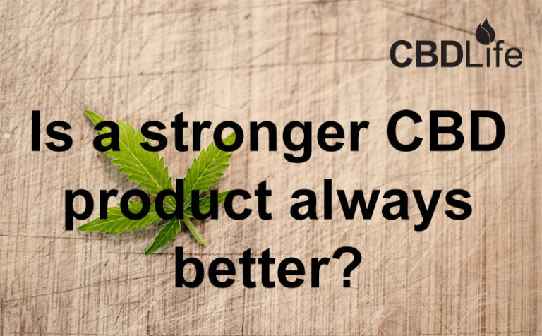 Read more about the article Is a stronger CBD product always better?