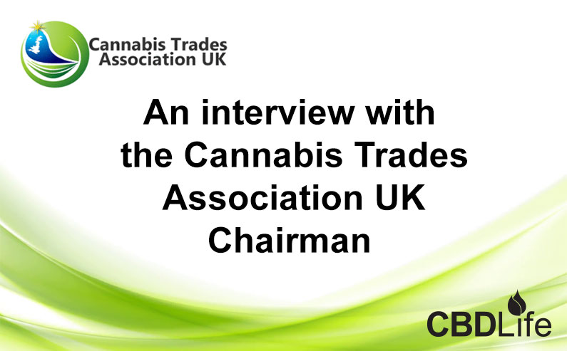 An interview with the Cannabis Trades Association UK Chairman