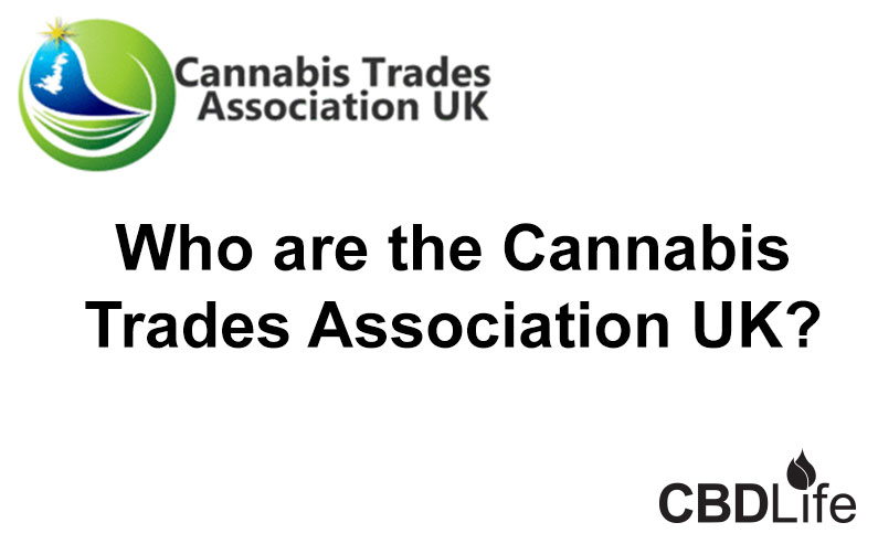 Who are the Cannabis Trades Association UK?