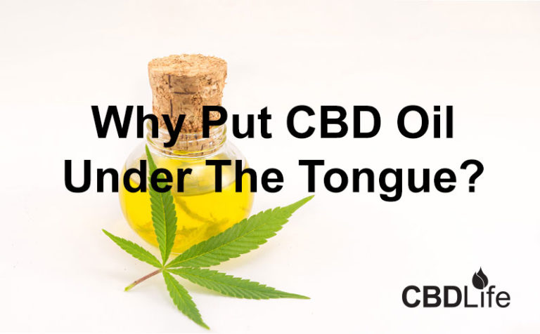 Why Put CBD Oil Under The Tongue?