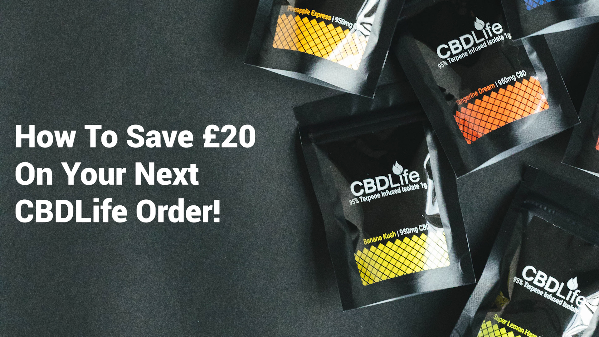 How To Save £20 On Your Next CBDLife Order!